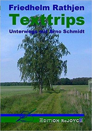 Texttrips: Unterwegs mit Arno Schmidt