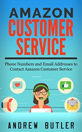 Amazon Customer Service: Phone Numbers and Email addresses to Contact Amazon Customer Service (Amazon Customer Service through Phone, Email, and Chat) ... sale,amazon promo code Book 1)