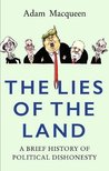 The Lies of the Land: A Brief History of Political Dishonesty