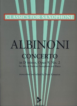 Concerto in D minor op.9/2 - Classics for Saxophone series - saxophone (A/Bar) and piano - (ADV 7042)