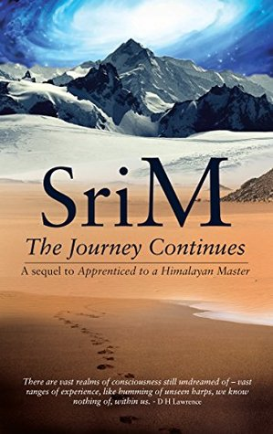 The Journey Continues: A sequel to Apprenticed to a Himalayan Master