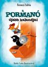 A pormanó újabb kalandjai (Pormanó, #2)