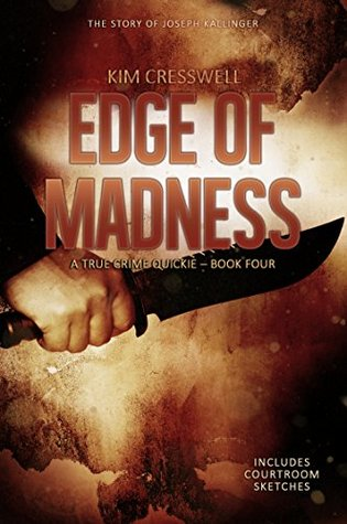 Edge of Madness - The Story of Joseph Kallinger (A True Crime Quickie Book 4)