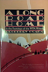 A Long Road Home: In the footsteps of the WPA writers