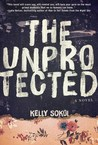 The Unprotected: A Novel