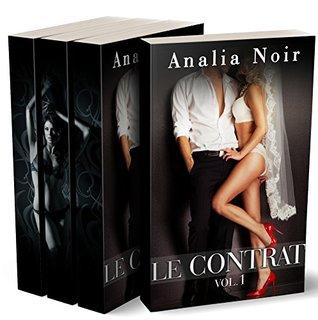 Le Contrat (L'Intégrale) Tomes 1 à 3: Si elle accepte, elle lui appartiendra corps et âme... (Roman Érotique, Milliardaire, Suspense, Romance)