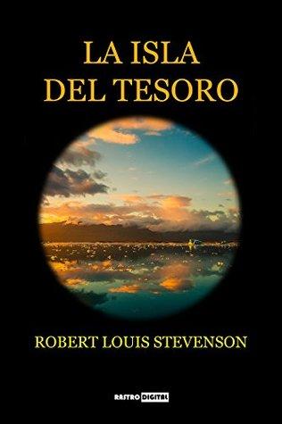 La Isla del Tesoro: (Con Notas)(Biografía)(Ilustrado)