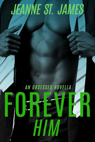 Forever Him (An Obsessed Novella) by Jeanne St. James