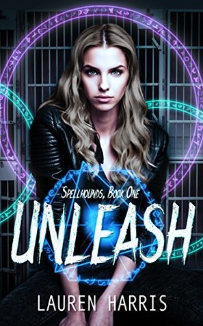 Unleash (Spellhounds, #1)