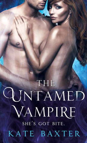 The Untamed Vampire (Last True Vampire, #4)