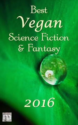 Best Vegan Science Fiction & Fantasy of 2016