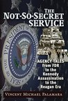 Not-So-Secret Service by Vincent Palamara
