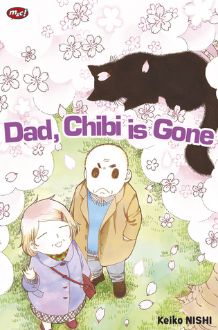 Dad, Chibi is Gone