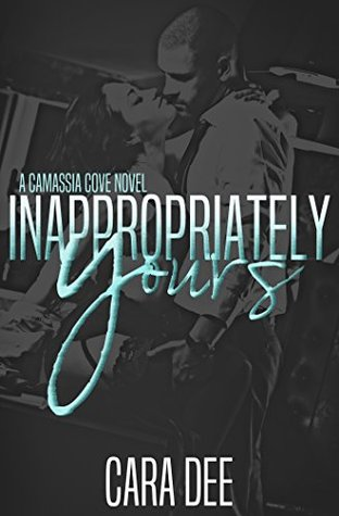 Inappropriately Yours by Cara Dee