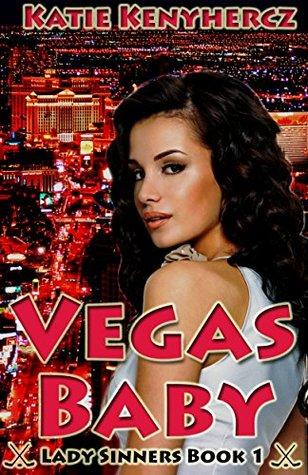 Vegas Baby (Lady Sinners, #1)