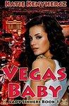 Vegas Baby: Lady Sinners Book 1 (Lady Sinners Series)