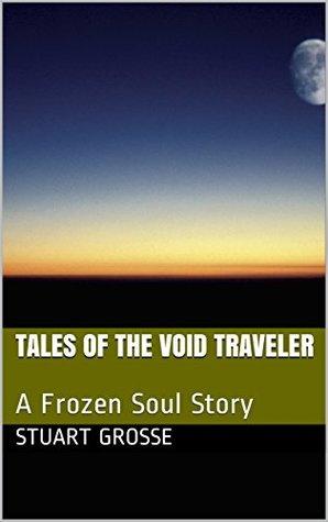 Tales of the Void Traveler (Frozen Soul #1)