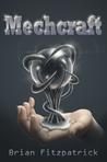 Mechcraft (Mechcraft, #1)
