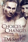 Choices and Changes by T.M.  Smith