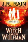 The Witch and the Wolfman (Witches, #4)