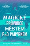 Magický průvodce městem pod pahorkem by Pasi Ilmari Jääskeläinen