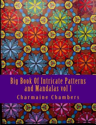 Big Book of Intricate Patterns and Mandalas Vol 1: An Adult Coloring Book for Maximum Stress Inducing