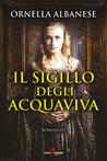 Il sigillo degli Acquaviva by Ornella Albanese