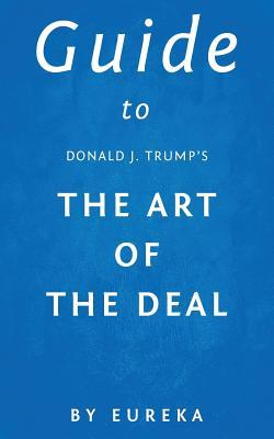 Guide to Donald J. Trump's the Art of the Deal