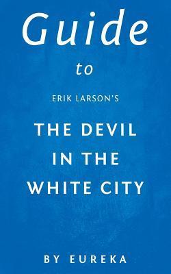 Guide to Erik Larson's the Devil in the White City
