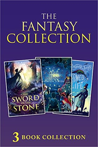 3-book Fantasy Collection: The Sword in the Stone; The Phantom Tollbooth; Charmed Life