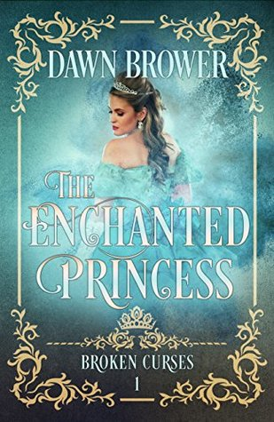 The Enchanted Princess (Broken Curses #1)