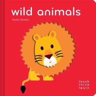 TouchThinkLearn: Wild Animals: (Childrens Books Ages 1-3, Interactive Books for Toddlers, Board Books for Toddlers)