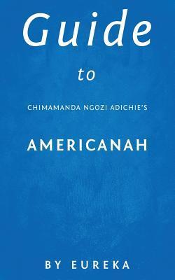 Guide to Chimamanda Ngozi Adichie's Americanah