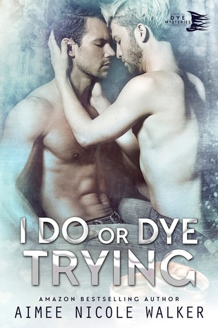 Recent Release Review: I Do, or Dye Trying (Curl Up and dye mysteries #4) by Aimee Nicole Walker