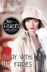 Away With the Fairies (Phryne Fisher Mystery #11)