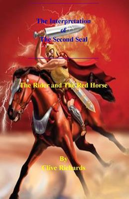 The Interpretation of the Second Seal by Clive Richards