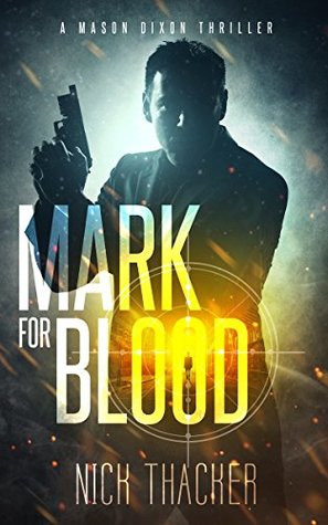 Mark for Blood (Mason Dixon Thrillers #1)