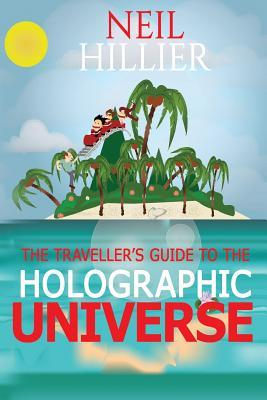 The Travellers Guide to the Holographic Universe