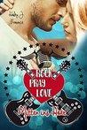 Rock Pray Love by Hailey J. Romance