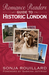 Romance Readers Guide to Historic London by Sonja Rouillard