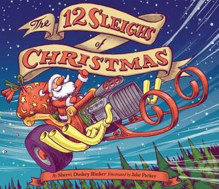 The 12 Sleighs of Christmas by Sherri Duskey Rinker