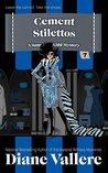 Cement Stilettos by Diane Vallere