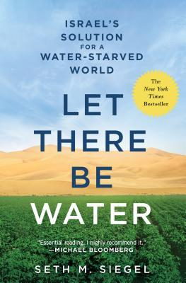 Let There Be Water: Israel's Solution for a Water-Starved World par Seth M. Siegel
