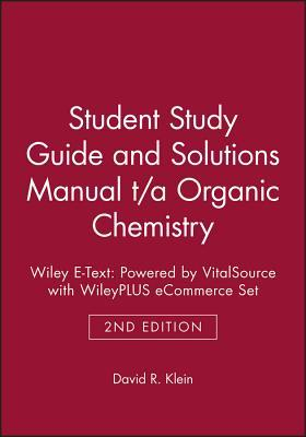 Student Study Guide and Solutions Manual T/A Organic Chemistry 2e Wiley E-Text: Powered by Vitalsource with Wileyplus Ecommerce Set