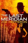 The Last Meridian by Joe  Hefferon