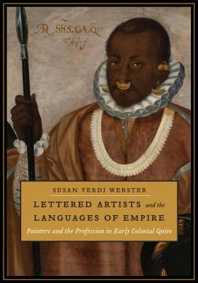lettered-artists-and-the-languages-of-empire-painters-and-the-profession-in-early-colonial-quito