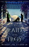 The Raid on Troy(The Orfeo Saga, # 7)