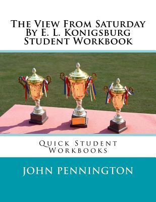 The View from Saturday by E. L. Konigsburg Student Workbook: Quick Student Workbooks