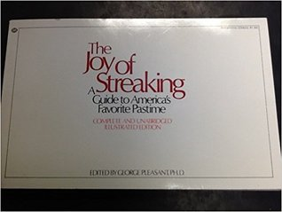The Joy of Streaking: A Guide To America's Favorite Pastime. Complete and Unabridged Illustrated Edition
