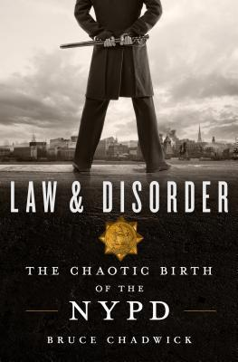 Law and Disorder: The Chaotic Birth of the NYPD